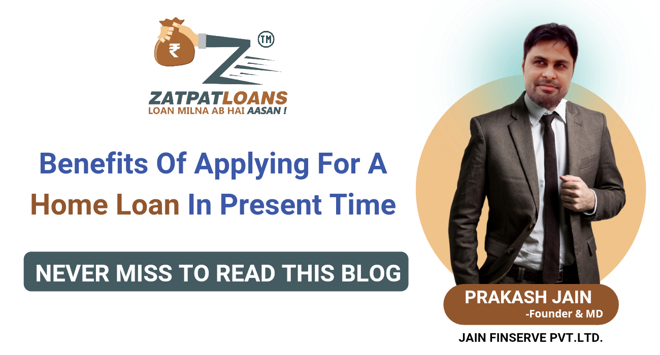 Benefits of applying for a home loan in 2021